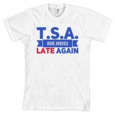 TSA MAKE AMERICA LATE AGAIN (WHITE)