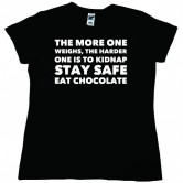 STAY SAFE - EAT CHOCOLATE