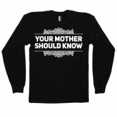 Your Mother Should Know (Mens, Long Sleeve)