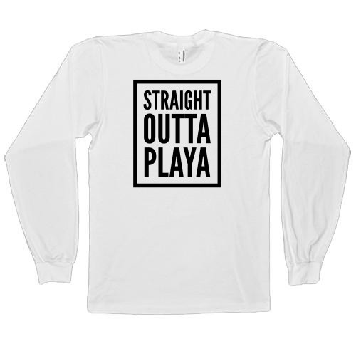 Straight Outta Playa Men's Long Sleeve