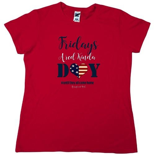 "Homefront Girl® ""Fridays A Red Kinda DAY #UntilTheyAllComeHome Red Tee"