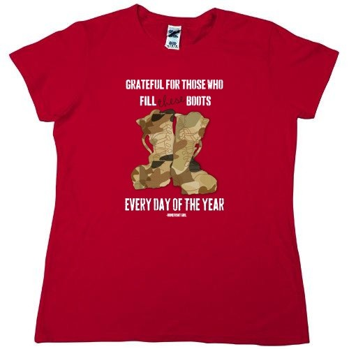 Homefront Girl® Grateful for those who fill these boots every day of the Year Red Tee Ladies